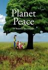 Planet Peace 9781453515532 by Rosemary M DePasque Hardback