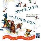 Newts, Lutes and Bandicoots by Mark Carthew (Paperback, 2009)