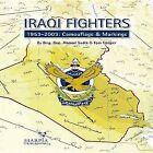 Iraqi Fighters: 1953 2003: Camouflage & Markings by Tom Cooper, Brig.Gen. Ahmad Sadik (Paperback, 2008)