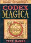 Codex Magica Secret Signs Mysterious Symbols and Hidden Codes of The Illumina