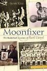 Moonfixer: The Basketball Journey of Earl Lloyd by Sean Peter Kirst (Hardback, 2010)