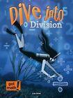 Dive Into Division: Estimation and Partial Quotients by Lisa Arias (Hardback, 2014)