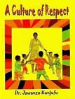 A Culture of Respect by Dr. Jawanza Kunjufu (Paperback, 2007)