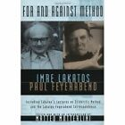 For and Against Method: Including Lakatos' Lectures on Scientific Method and the Lakatos-Feyerabend Correspondence by Paul K. Feyerabend, Imre Lakatos, Paul K. Feyerbend (Hardback, 1999)