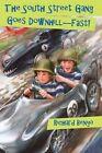 The South Street Gang Goes Downhill--Fast by Richard Benyo, MR Richard Stephen Benyo (Paperback / softback, 2013)