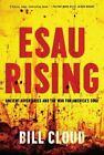 Esau Rising by Bill Cloud (2016, Paperback)