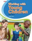 Working with Young Children by Judy Herr Ed D (Hardback, 2015)