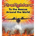 Firefighters to the Rescue Around the World by Linda Staniford (Hardback, 2016)