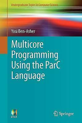 1 of 1 - Multicore Programming Using the ParC Language (Undergraduate Topics in Computer
