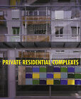 Private Residential Complexes by Loft Publications (Paperback, 2008)