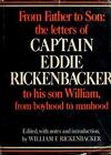 From Father to Son; the Letters of Captain Eddie Rickenbacker to His Son William, from Boyhood to Manhood by Eddie Rickenbacker (1970, Hardcover)