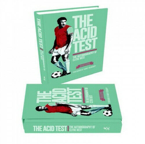 The Acid Test: The Autobiography of Clyde Best, Limited Edition by Clyde Best