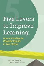 Five Levers to Improve Learning : How to Prioritize for Powerful Results in...