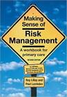 Making Sense of Risk Management: A Workbook for Primary Care by Sidhu Sambandan, Roy Lilley, Paul Lambden (Paperback, 2005)