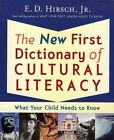 The First Dictionary of Cultural Literacy What Your Child Needs to Know by