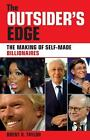 The Outsider's Edge : The Making of Self-Made Billionaires by Brent D. Taylor (2008, Paperback)