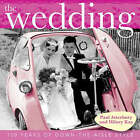 The Wedding: 150 Years of Down-the-Aisle Style by Paul Atterbury, Hilary Kay (Hardback, 2006)