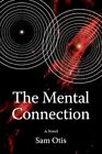 Mental Connection 9780595455928 by Sam Otis Paperback