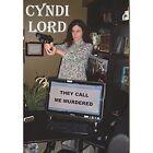 They Call Me Murdered by Cyndi Lord (Hardback, 2014)