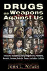 Drugs as Weapons Against Us: The CIA's Murderous Targeting of SDS, Panthers, Hendrix, Lennon, Cobain, Tupac, and Other Leftists by John L. Potash (Paperback, 2015)