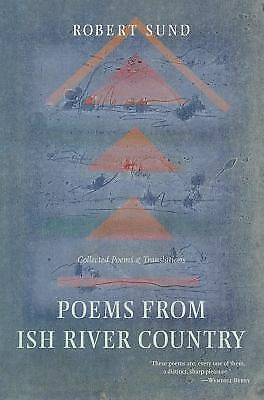 Poems from Ish River Country/ Collected Poems & Translations, Sund, Robert, Very