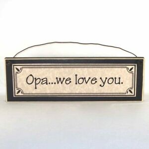 Opa-we-love-you-Father-039-s-Day-gifts-signs-amp-plaques-Gift-Ideas-for-Dad