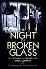 The Night of Broken Glass: Eyewitness Accounts of Kristallnacht by Thomas Karlauf, Uta Gerhardt (Hardback, 2012)