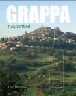 Grappa: Italy Bottled by Ove Boudin (Hardback, 2009)