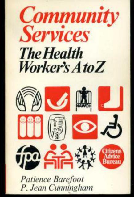 Community Services: The Health Worker's A-Z, Barefoot, Patience; Cunningham, Phy
