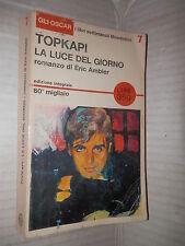 TOPKAPI La luce del giorno Eric Ambler Mondadori 1965 Oscar libri settimanali 7
