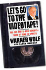 Let's Go to the Videotape!: All the Plays--and Replays--from My Life in Sports by W. Wolf (Hardback, 2000)