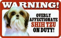Overly Affectionate Shih Tzu on Duty Dog Sign