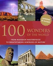 100 Wonders of The World From Manmade Masterpieces to Breathtaking S 1445438879