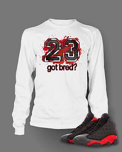 ad7f865bb765b8 23 Got Bred Tee Shirt to Match Retro Air Jordan 13 Shoe Men s ...