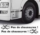PAS DE CHAUSSURES CAMION TRUCK MAN VOLVO RENAULT SCANIA AUTOCOLLANT STICKERCA158