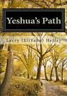 Yeshua's Path: Walking in the Spirit According to Torah by Larry (Eliyahu) Hefley (Paperback / softback, 2010)