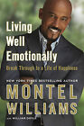 Living Well Emotionally: Break Through to a Life of Happiness by Montel Williams (Paperback, 2010)