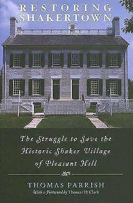 Restoring Shakertown: The Struggle to Save the Historic Shaker Village of...