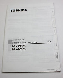 ORIGINAL OWNERS MANUAL for the TOSHIBA M 265 and M 455 VCR VHS RECORDER