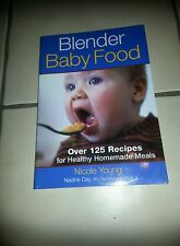 Blender Baby Food : Over 125 Recipes for Healthy Homemade Meals by Nicole...
