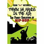 Throw YA Hands in The Air 9781424167548 Paperback