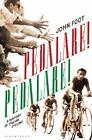 Pedalare! Pedalare! by John Foot (2011, Paperback)