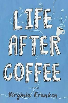 1 of 1 - Life After Coffee by Franken, Virginia | Paperback Book | 9781503939370 | NEW