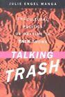 Talking Trash: The Cultural Politics of Daytime TV Talk Shows by Julie Engel Manga (Paperback, 2003)