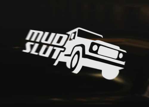 MUD SLUT Car Decal Sticker Vinyl Graphic Land Rover Defender Discovery 90 110