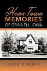 Home Town Memories of Grinnell, Iowa by Dave Adkins (Paperback / softback, 2012)