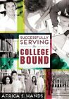 Successfully Serving the College Bound by Africa S. Hands (Paperback, 2015)