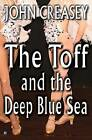 The Toff and the Deep Blue Sea by John Creasey (Paperback, 2014)