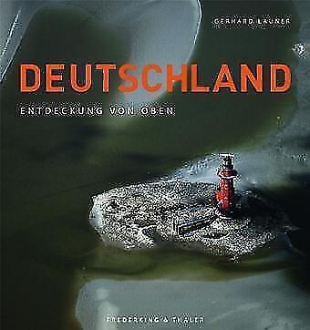 DEUTSCHLAND, ENTDECKUNG VON OBEN ( Gebunden) Gerhard Launer