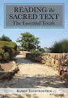 Reading the Sacred Text: What the Torah Tells Us by Aaron Lichtenstein (Hardback, 2015)